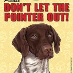 German-Shorthair-Pointer-Dont-Let-the-Breed-Out-Sign-Suction-Cup-7×5-400489693194