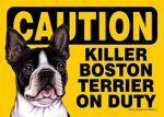 Killer-Boston-Terrier-On-Duty-Dog-Sign-Magnet-Velcro-5x7-181334104381