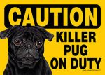 Killer-Pug-On-Duty-Dog-Sign-Magnet-Velcro-5x7-Black-400669386107