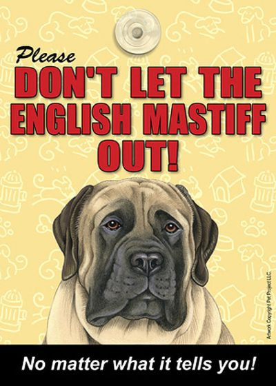 Mastiff-Dont-Let-the-Breed-Out-Sign-Suction-Cup-7×5-400489694496