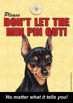 Mini-Pinscher-Dont-Let-the-Breed-Out-Sign-Suction-Cup-7x5-181141677865