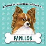 Papillon-Dog-Magnet-Sign-House-Is-Not-A-Home-Brwn-400317568434