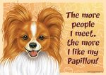 Papillon-Dog-Sign-Wall-Plaque-Magnet-Velcro-5x7-More-People-I-Meet-180711254013