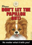 Papillon-Dont-Let-the-Breed-Out-Sign-Suction-Cup-7x5-Red-181141678036