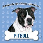 Pit-Bull-Dog-Magnet-Sign-House-Is-Not-A-Home-Blk-Uncropped-181334142499