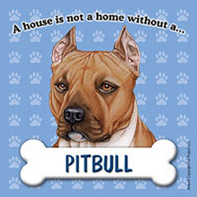 Pit-Bull-Dog-Magnet-Sign-House-Is-Not-A-Home-Brn-181067637637
