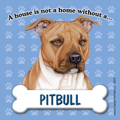 Pit-Bull-Dog-Magnet-Sign-House-Is-Not-A-Home-Tan-Uncropped-181265232498