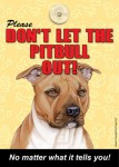 Pitbull-Dont-Let-the-Breed-Out-Sign-Suction-Cup-7x5-Tan-400489695818