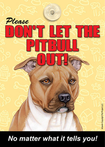 Pitbull-Dont-Let-the-Breed-Out-Sign-Suction-Cup-7×5-Tan-400489695818