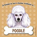 Poodle-Dog-Magnet-Sign-House-Is-Not-A-Home-Wht-180714370596