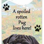 Pug-Dog-Door-Knob-Handle-Hanger-Sign-Spoiled-Rotten-1025-x-4-Black-181160026524