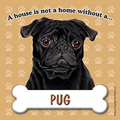Pug-Dog-Magnet-Sign-House-Is-Not-A-Home-Black-181334143073