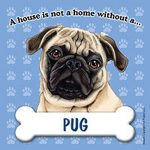 Pug-Dog-Magnet-Sign-House-Is-Not-A-Home-Tan-180754172883