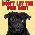 Pug-Dont-Let-the-Breed-Out-Sign-Suction-Cup-7×5-Black-181141679148