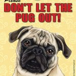 Pug-Dont-Let-the-Breed-Out-Sign-Suction-Cup-7×5-Fawn-400489696952