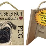 Pug-Indoor-Dog-Breed-Sign-Plaque-A-House-Is-Not-A-Home-5×5-Fawn-181140161482