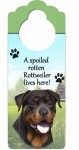 Rottweiler-Dog-Door-Knob-Handle-Hanger-Sign-Spoiled-Rotten-1025-x-4-181160027374