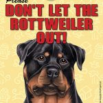 Rottweiler-Dont-Let-the-Breed-Out-Sign-Suction-Cup-7×5-400669388322