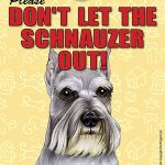 Schnauzer-Dont-Let-the-Breed-Out-Sign-Suction-Cup-7×5-181141680449