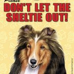 Sheltie-Dont-Let-the-Breed-Out-Sign-Suction-Cup-7×5-181141680666