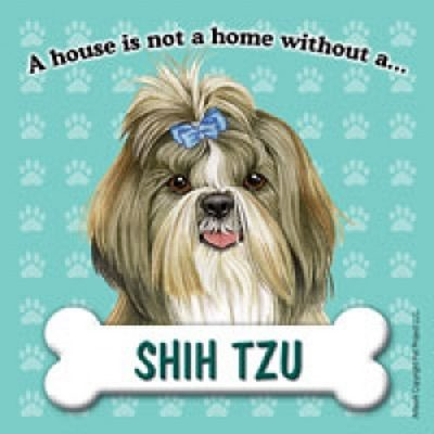 Shih-Tzu-Dog-Magnet-Sign-House-Is-Not-A-Home-400610927947