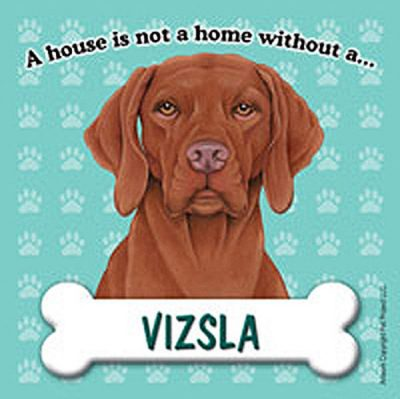Vizsla-Dog-Magnet-Sign-House-Is-Not-A-Home-180783769165