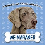 Weimaraner-Dog-Magnet-Sign-House-Is-Not-A-Home-400237897357