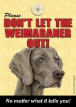 Weimaraner-Dont-Let-the-Breed-Out-Sign-Suction-Cup-7x5-400489698293