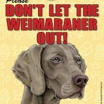 Weimaraner-Dont-Let-the-Breed-Out-Sign-Suction-Cup-7×5-400489698293