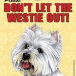 Westie-Dont-Let-the-Breed-Out-Sign-Suction-Cup-7×5-181141681308