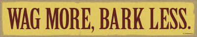 Wood-Dog-Sign-Wag-More-Bark-Less-3×16-180715178727
