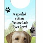 Yellow-Lab-Dog-Door-Knob-Handle-Hanger-Sign-Spoiled-Rotten-1025-x-4-181160028914