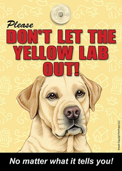 Yellow-Lab-Dont-Let-the-Breed-Out-Sign-Suction-Cup-7×5-400489699995