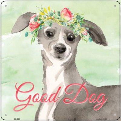 "Italian Greyhound ""Good Dog"" Metal Sign"