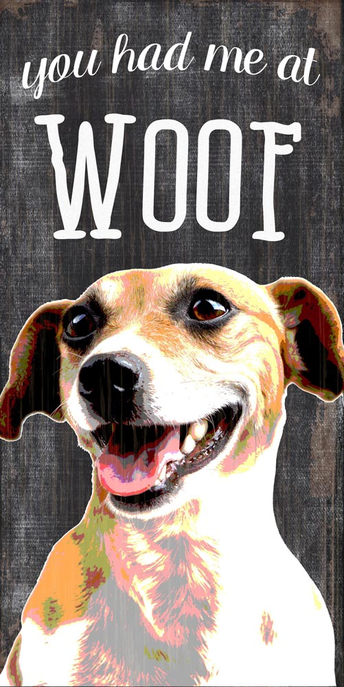 Jack Russell Terrier Sign - You Had me at WOOF 5x10