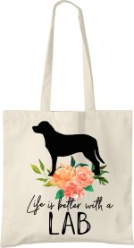 Lab Retriever Life is Better Tote