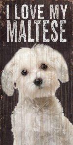 Maltese Sign - I Love My 5x10