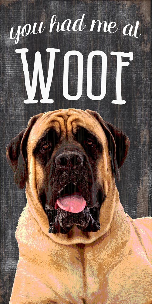 Mastiff Sign - You Had me at WOOF 5x10