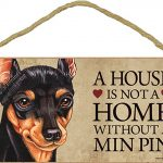 Miniature Pinscher Indoor Dog Breed Sign Plaque – A House Is Not A Home + Bonus Coaster 1