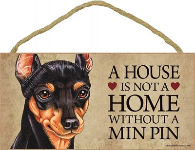 Miniature Pinscher Indoor Dog Breed Sign Plaque - A House Is Not A Home + Bonus Coaster