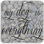 my-dog-is-everything-coasters