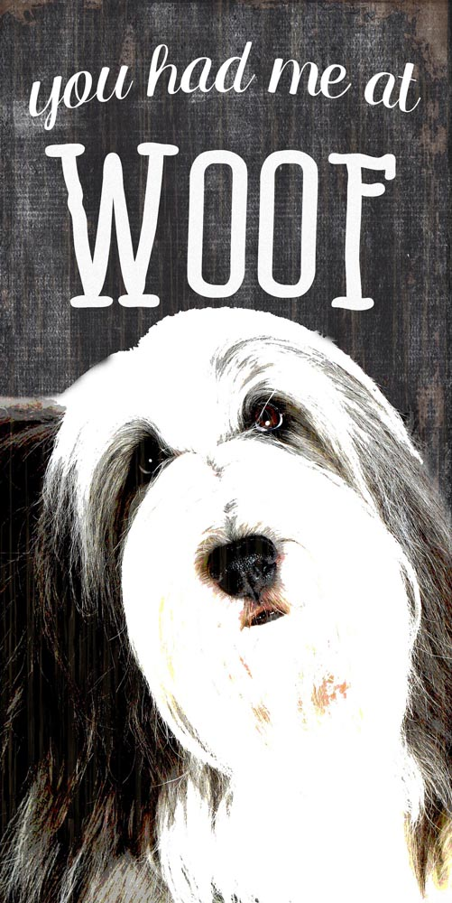 Old English Sheepdog Sign - You Had me at WOOF 5x10