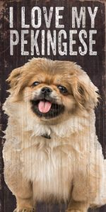 Pekingese Sign - I Love My 5x10