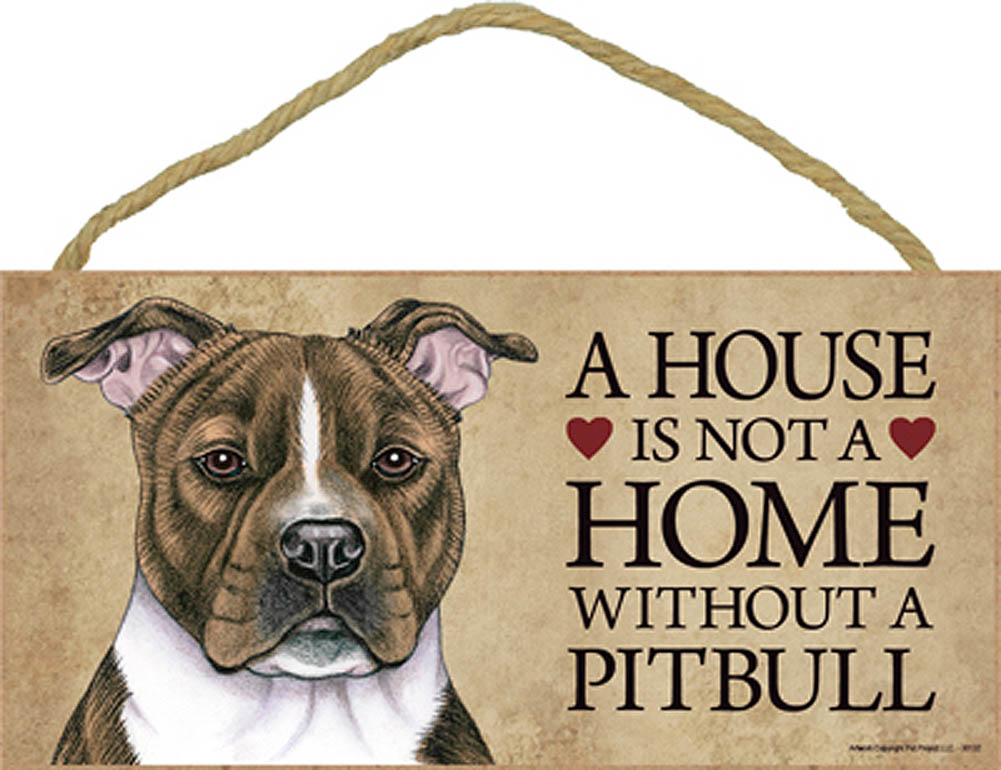 Pitbull Wood Dog Sign Wall Plaque Photo Display 5 x 10 - House Is Not A Home Bri + Bonus Coaster