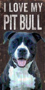 Pitbull Sign - I Love My 5x10