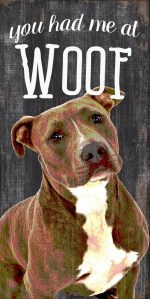 Pitbull Sign - You Had me at WOOF 5x10