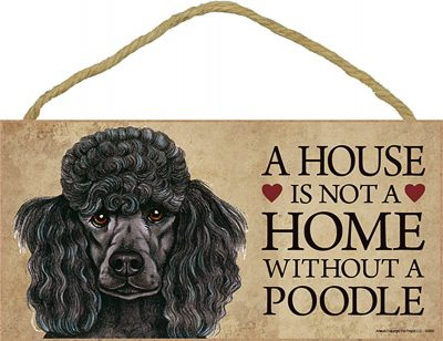 Poodle Wood Dog Sign Wall Plaque Photo Display 5 x 10 – House Is Not A Home Blk + Bonus Coaster 1