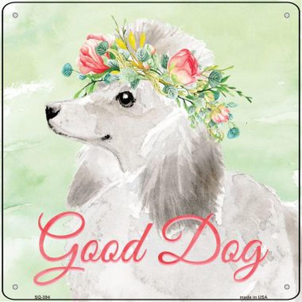 "Poodle ""Good Dog"" Metal Sign White"