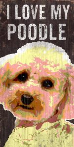 Poodle Sign - I Love My 5x10