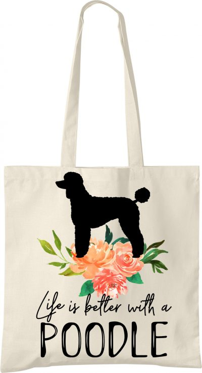 Poodle Life is Better Tote